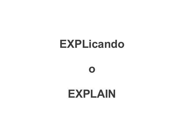 EXPLicando o EXPLAIN