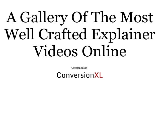 A Gallery Of The Most Well Crafted Explainer Videos Online Compiled By: