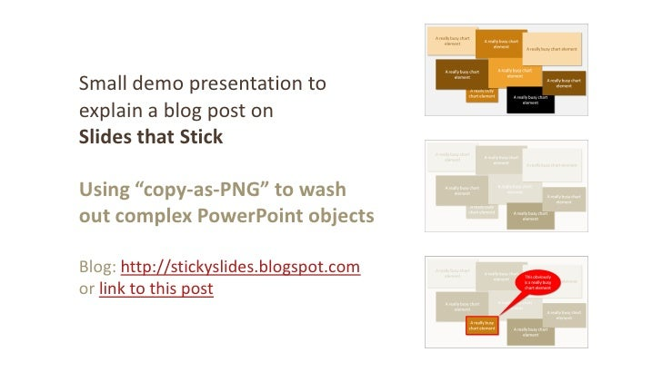"""Small demo presentation to explain a blog post on Slides that Stick Using """"copy-as-PNG"""" to wash out complex PowerPoint obj..."""