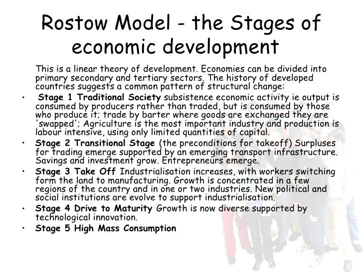 "rostows theory of the stages of economic development: what it is? essay Rostow development model 1960 essay profit rate and the economic crises 7 8 the ""law of the rostows stage and its irrelevance development theory old and."