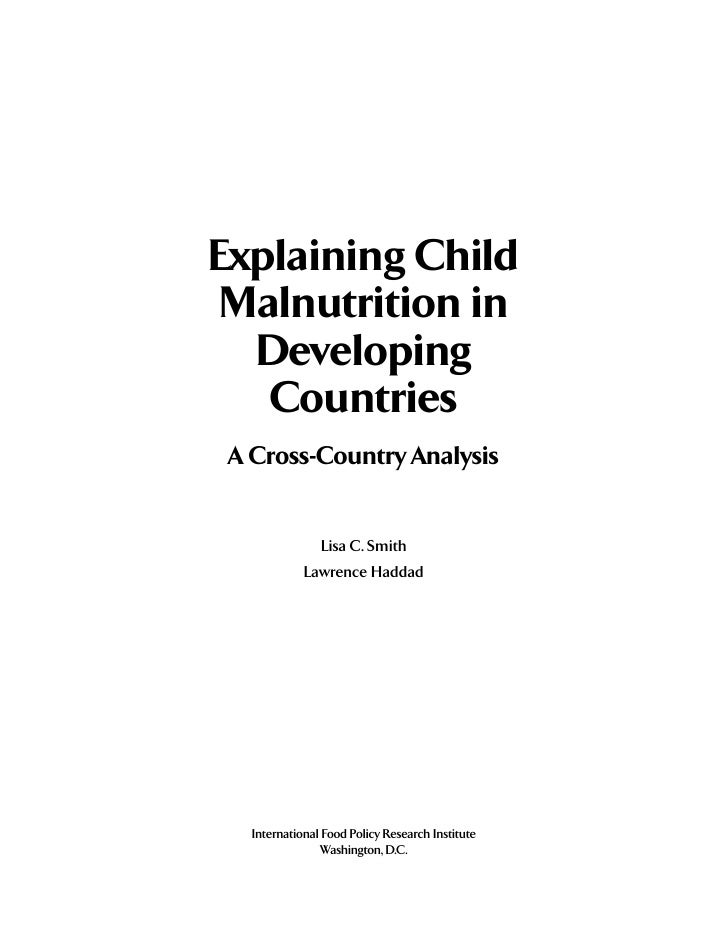 Explaining Child  Malnutrition in   Developing    Countries  A Cross-Country Analysis                   Lisa C. Smith     ...
