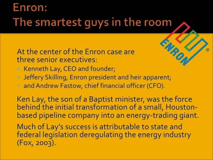 defining moments enron the smartest guys