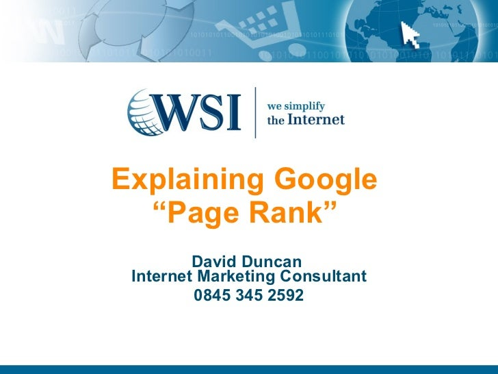 "Explaining Google   ""Page Rank""          David Duncan  Internet Marketing Consultant          0845 345 2592"
