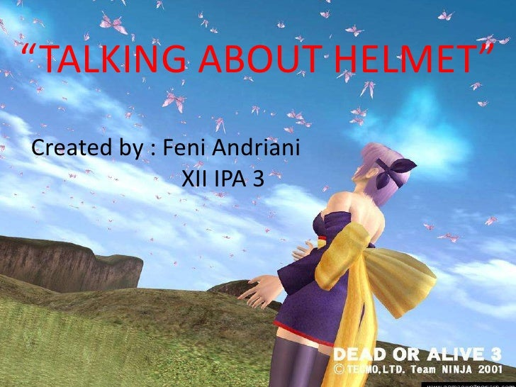 Explanation about  helmets by feni andriani