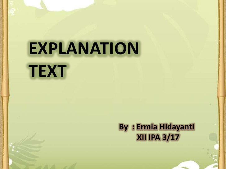EXPLANATION TEXT<br />By  : ErmiaHidayanti<br />         XII IPA 3/17<br />