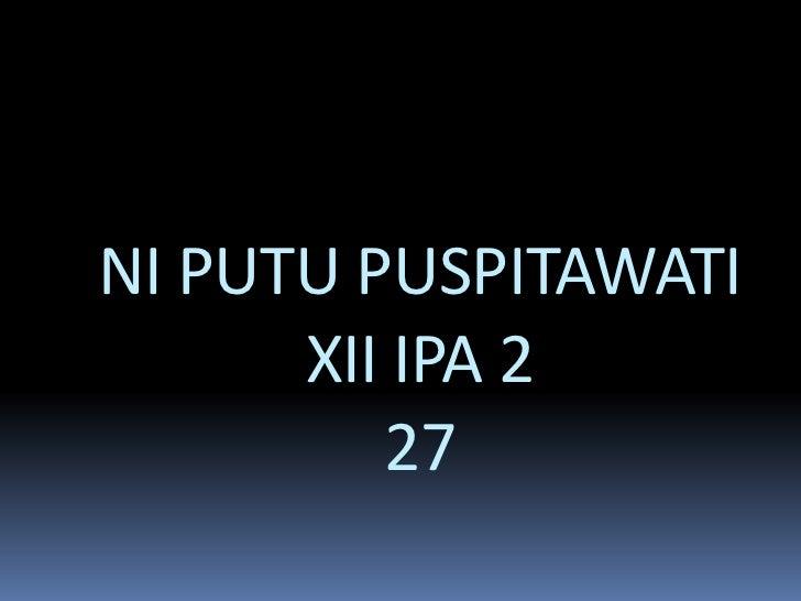 NI PUTU PUSPITAWATIXII IPA 227<br />