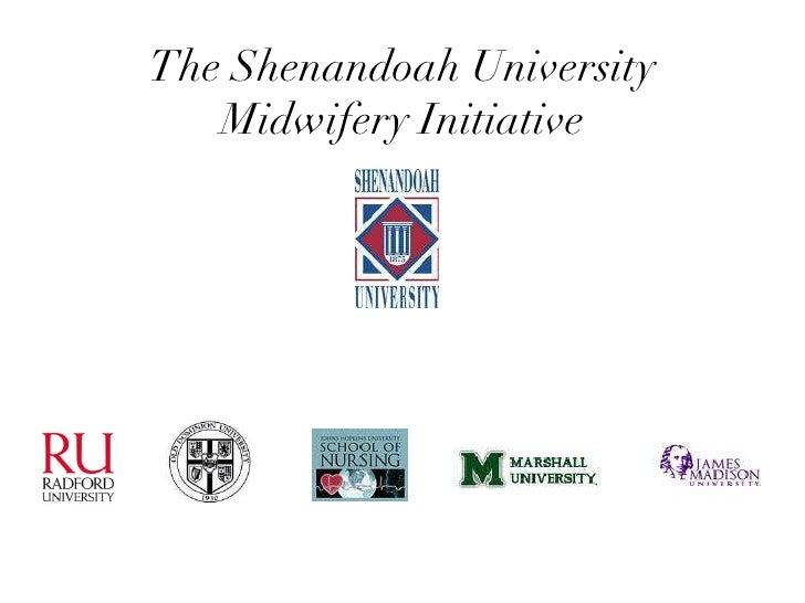 <ul><li>The Shenandoah University Midwifery Initiative </li></ul>