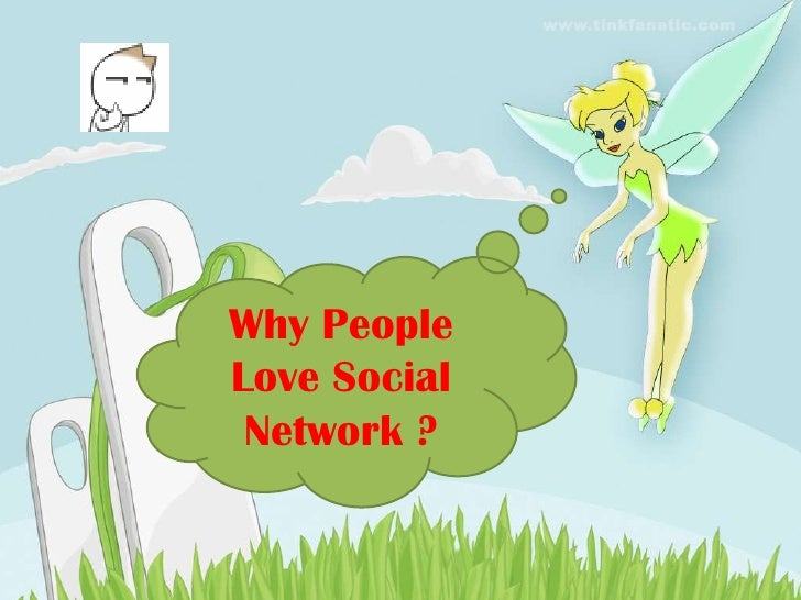 Explanation why people love social network