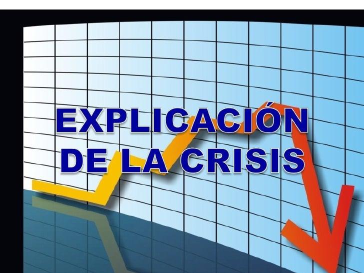 Hace algunos días sesolicitó a un prestigiosoasesor financiero queexplicara de una formasencilla la crisis queestamos vivi...