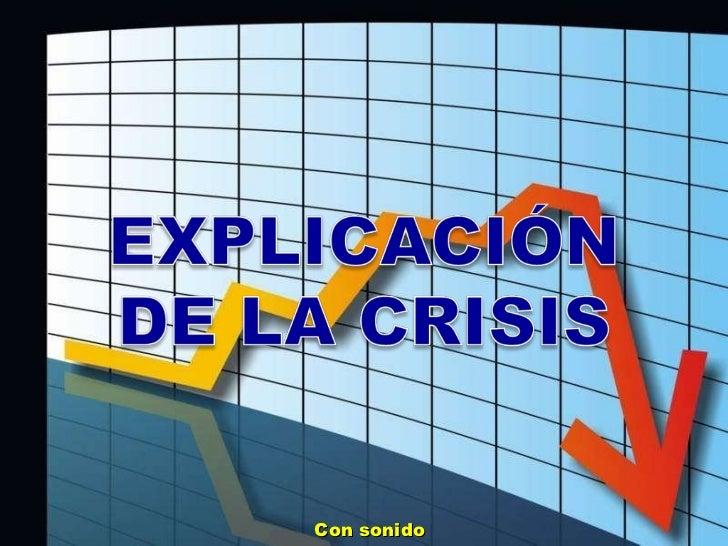 Explicacin de la crisis pl