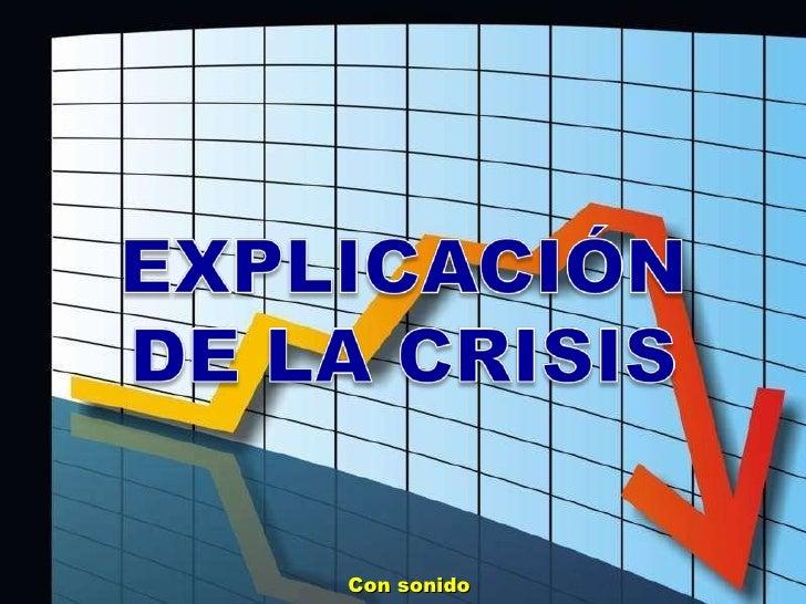 Explicacion de la crisis