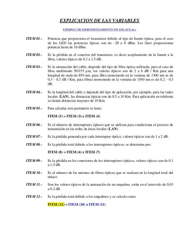 EXPLICACION DE LAS VARIABLES EJEMPLO DE DIMENSIONAMIENTO DE ENLACE.doc ITEM 01.- Potencia que proporciona el transmisor de...