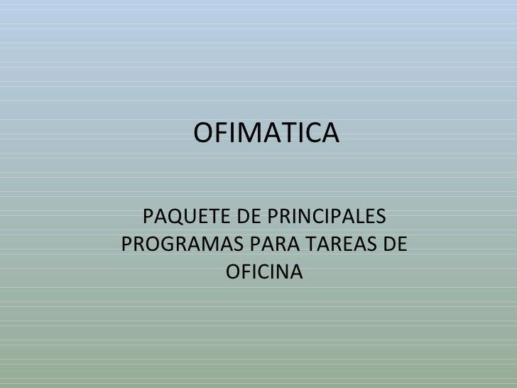 OFIMATICA PAQUETE DE PRINCIPALES PROGRAMAS PARA TAREAS DE OFICINA