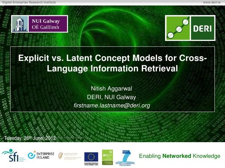 Explicit vs. latent concept models for cross language information retrieval