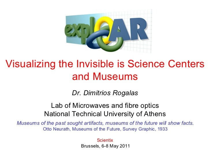 Visualizing the Invisible is Science Centers and Museums Dr.   Dimitrios Rogalas Lab of Microwaves and fibre optics Nation...