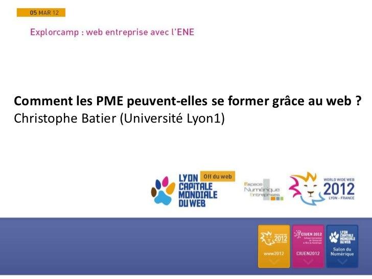 Comment les PME peuvent-elles se former grâce au web ?Christophe Batier (Université Lyon1)