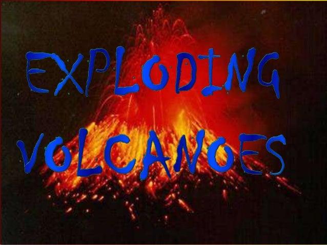 Exploding volcanoes part 1
