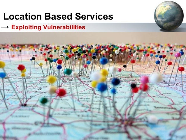Location Based Services → Exploiting Vulnerabilities