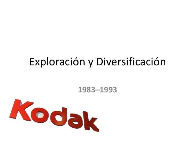 Exploración y Diversificación 1983–1993