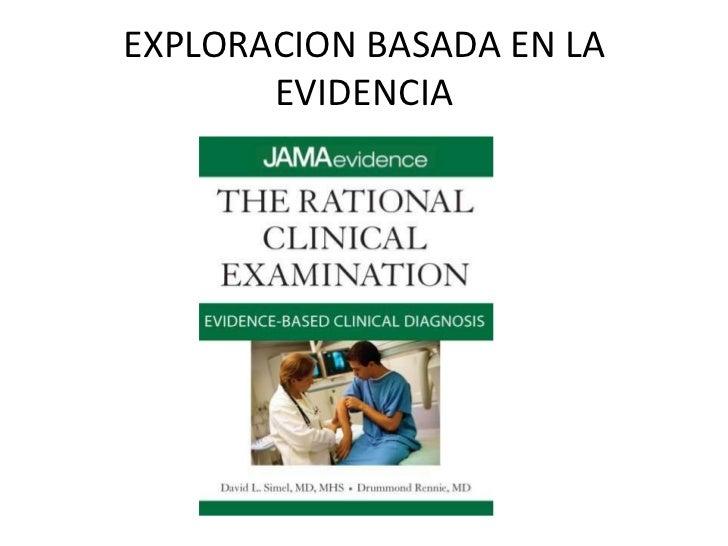 EXPLORACION BASADA EN LA EVIDENCIA<br />