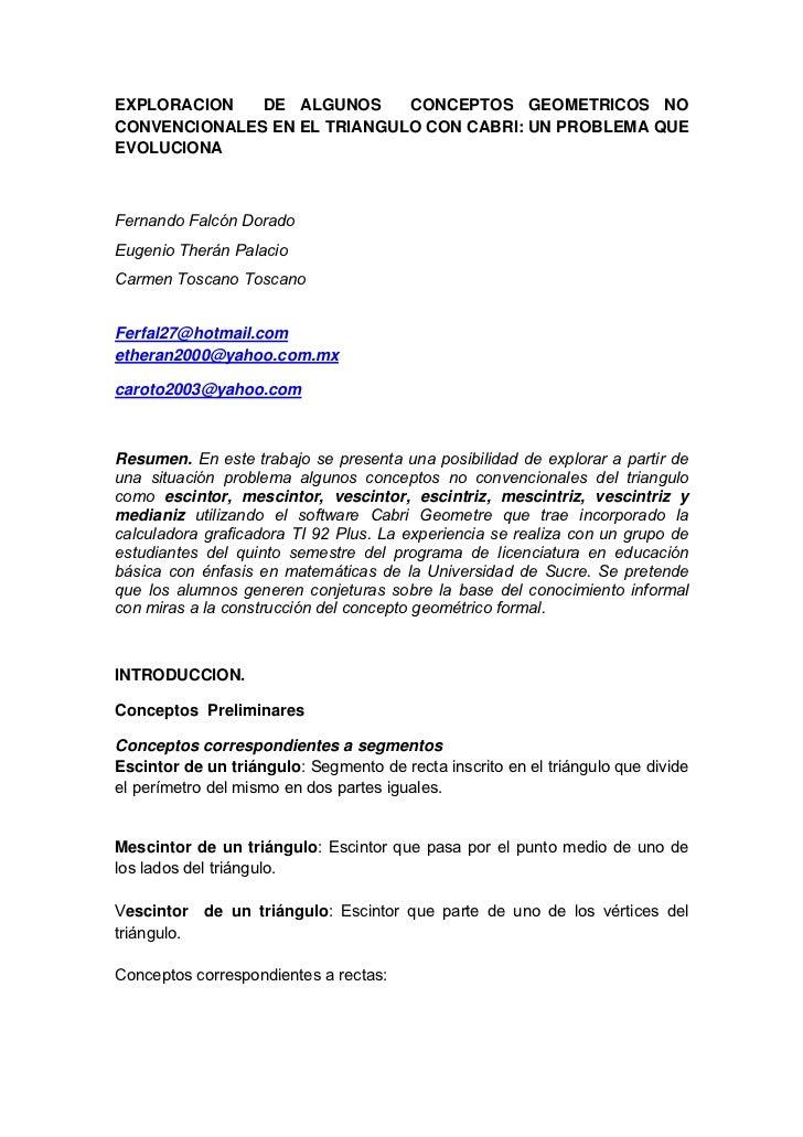 EXPLORACION   DE ALGUNOS     CONCEPTOS GEOMETRICOS NOCONVENCIONALES EN EL TRIANGULO CON CABRI: UN PROBLEMA QUEEVOLUCIONAFe...
