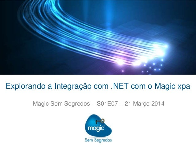 Explorando a Integração com .NET com o Magic xpa – Magic Sem Segredos – S01E07