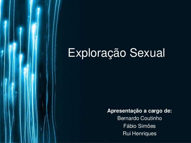 Page 1  Exploração Sexual  Apresentação a cargo de:  Bernardo Coutinho  Fábio Simões  Rui Henriques