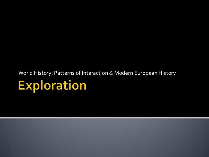 Exploration<br />World History: Patterns of Interaction & Modern European History<br />