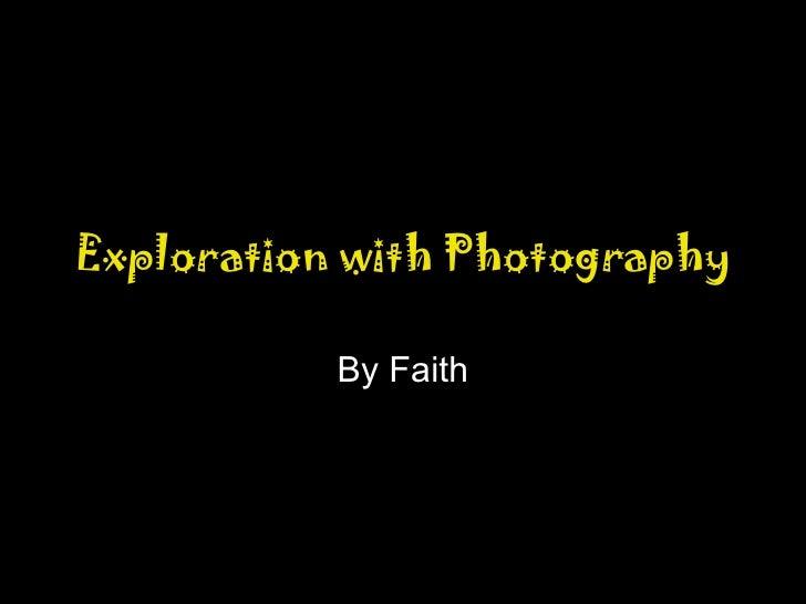 Exploration with Photography By Faith