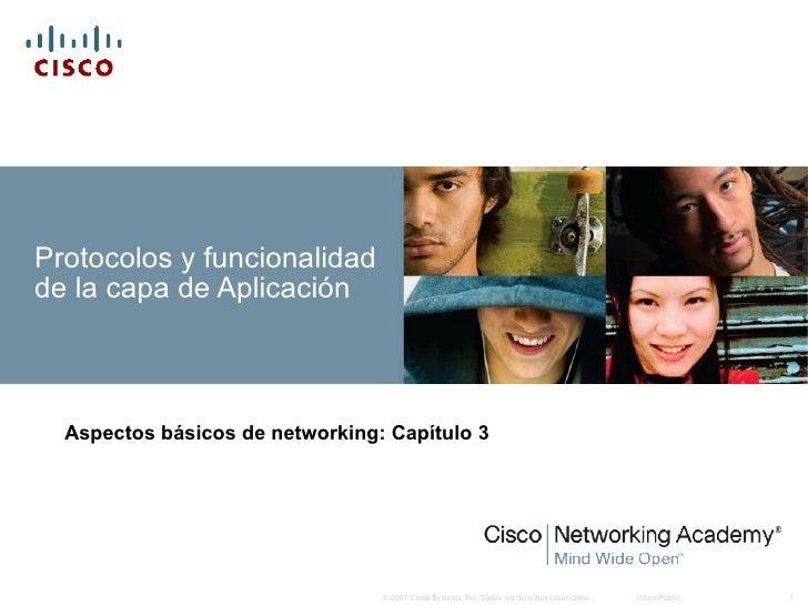 Protocolos y funcionalidad de la capa de Aplicación Aspectos básicos de networking :  Capítulo 3