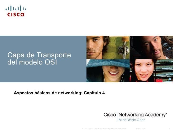 Capa de Transporte del modelo OSI     Aspectos básicos de networking: Capítulo 4                                     © 200...