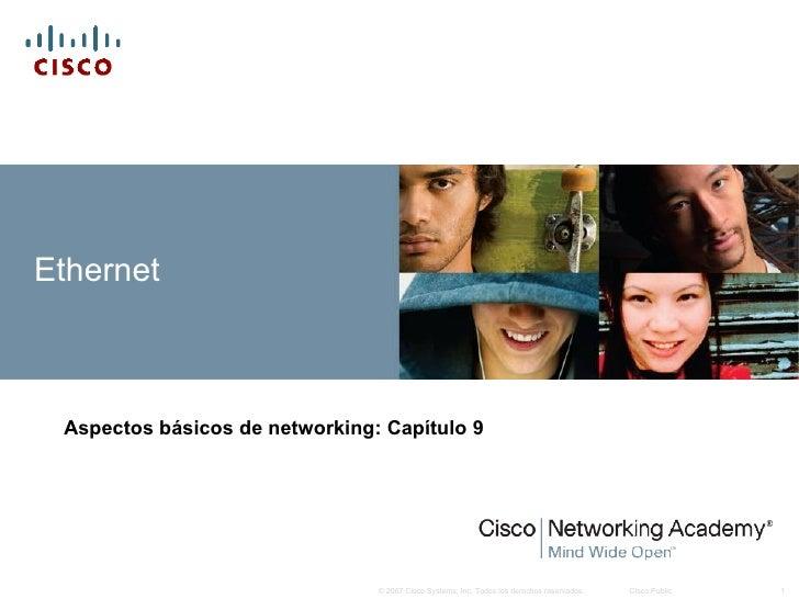 Ethernet Aspectos básicos de networking :  Capítulo 9