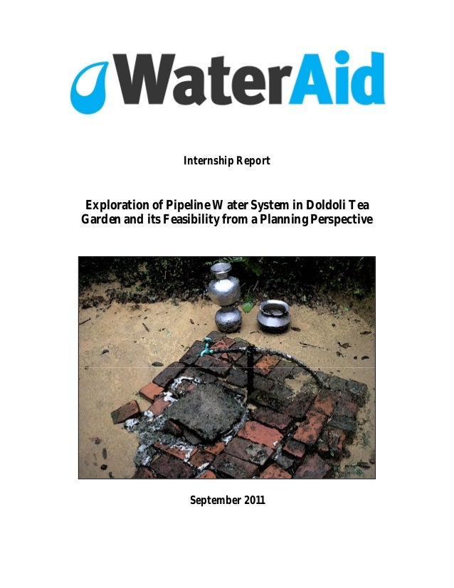 Internship Report Exploration of Pipeline Water System in Doldoli Tea Garden and its Feasibility from a Planning Perspecti...