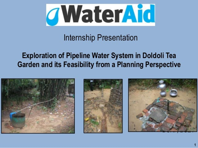 Exploration of Pipeline Water System in Doldoli Tea Garden and its Feasibility from a Planning Perspective Presented by Sh...