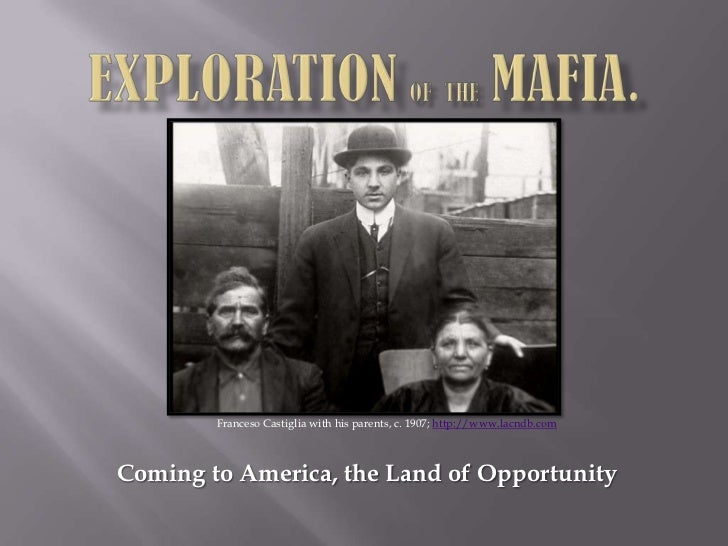 ExplorationoftheMafia.<br />FrancesoCastiglia with his parents, c. 1907; http://www.lacndb.com<br />Coming to America, the...
