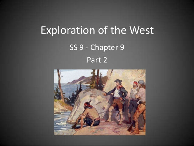 Exploration of the West SS 9 - Chapter 9 Part 2