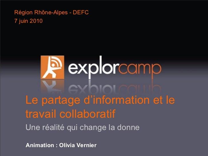 Le partage d'information et le travail collaboratif  Une réalité qui change la donne Animation :   Olivia Vernier Région R...