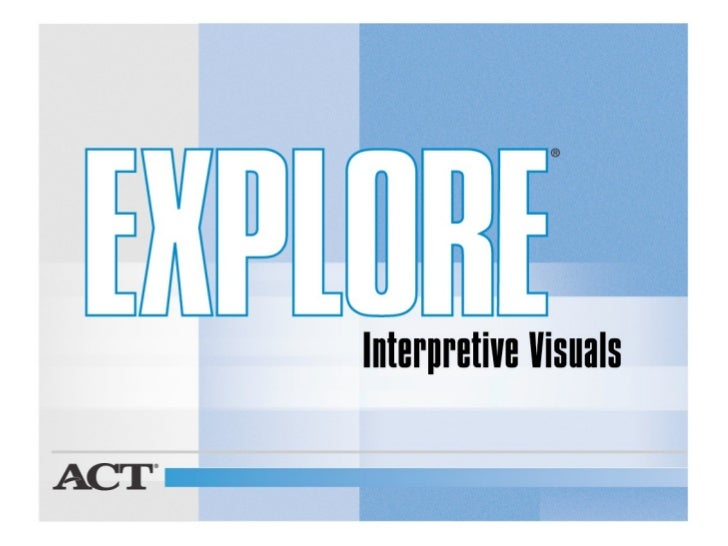 EXPLORE Interpretive Visuals 10/2005