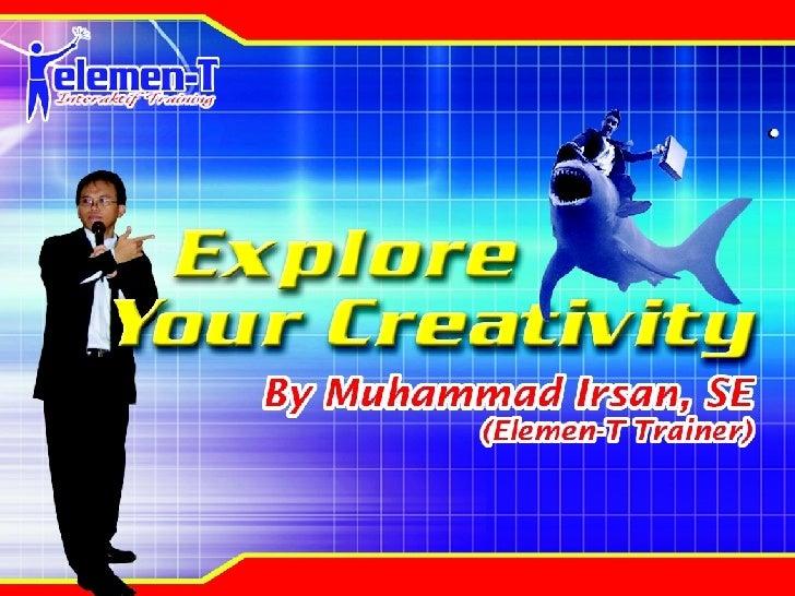 Explore  Your  Creativity By Elemen  T
