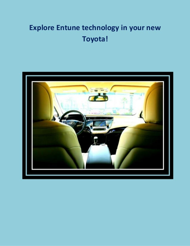 Explore Entune technology in your new Toyota!