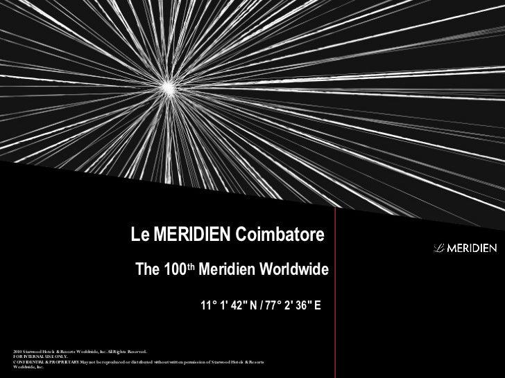 Le MERIDIEN Coimbatore                                                         The 100th Meridien Worldwide               ...