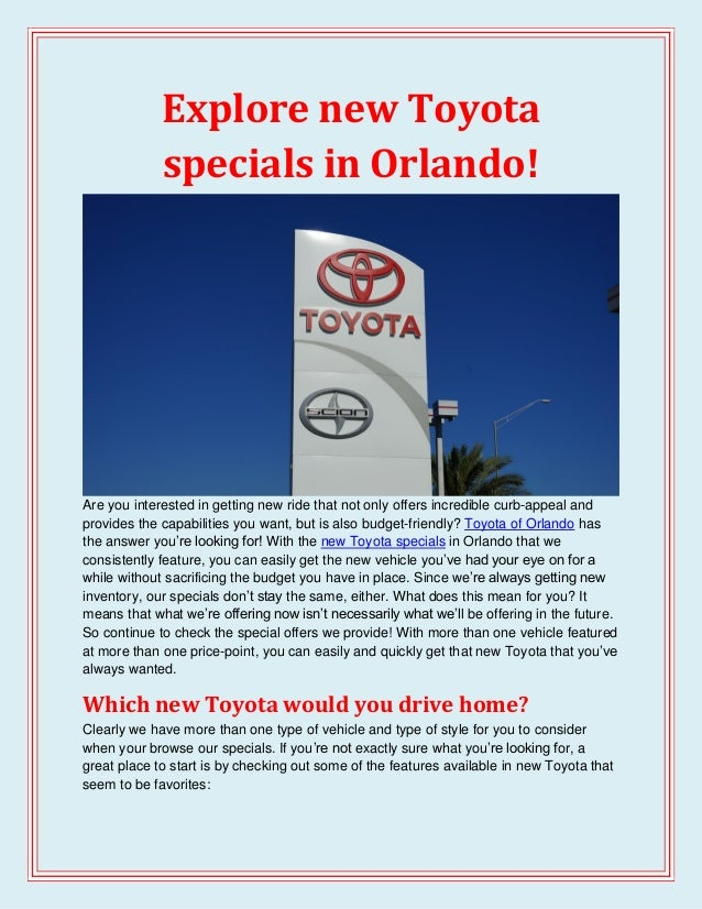 Explore new Toyotaspecials in Orlando!Are you interested in getting new ride that not only offers incredible curb-appeal a...