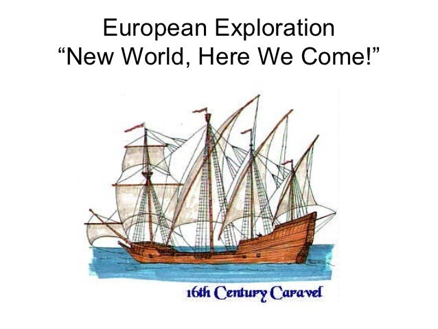 """European Exploration""""New World, Here We Come!"""""""