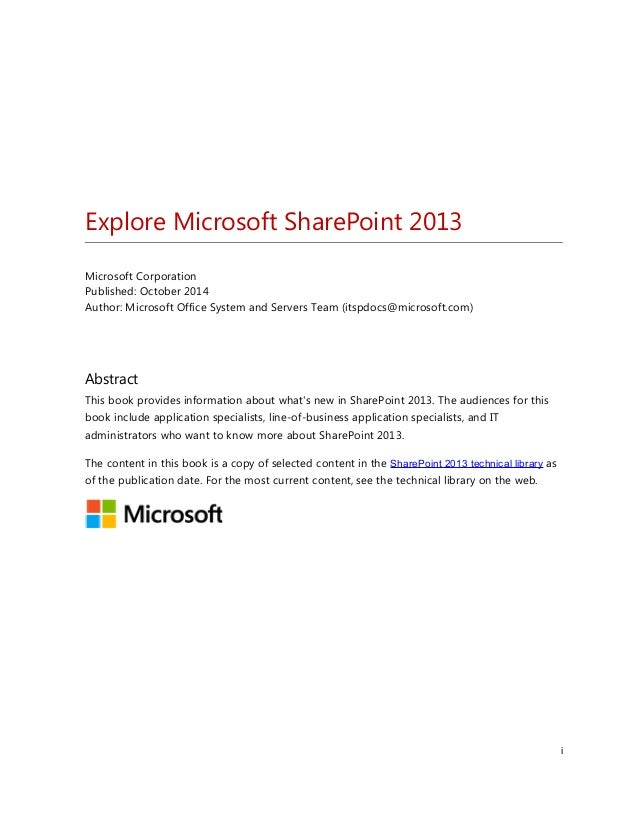 Explore Microsoft SharePoint 2013 Microsoft Corporation Published: October 2014 Author: Microsoft Office System and Server...
