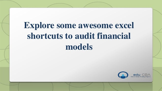 Explore some awesome excel shortcuts to audit financial models