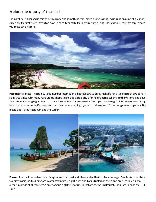 Explore the Beauty of ThailandThe nightlife in Thailand is said to be hypnotic and something thatleaves a long-lasting imp...
