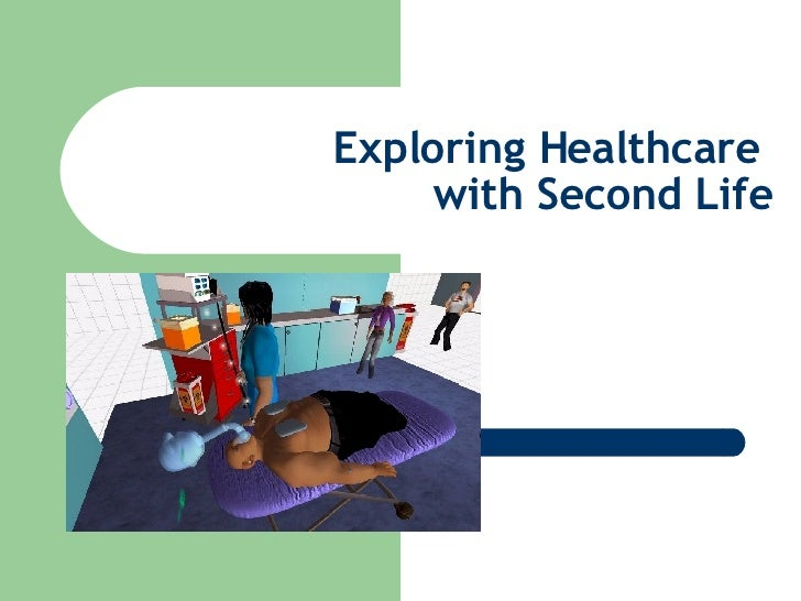 Exploring Healthcare With Second Life