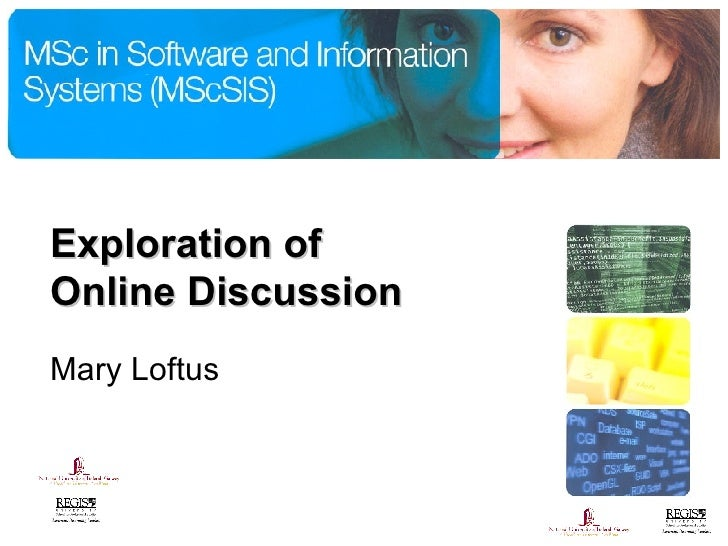 Exploration of  Online Discussion Mary Loftus