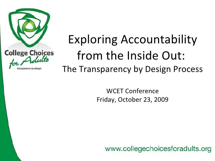 Exploring Accountability from the Inside Out:  The Transparency by Design Process WCET Conference Friday, October 23, 2009