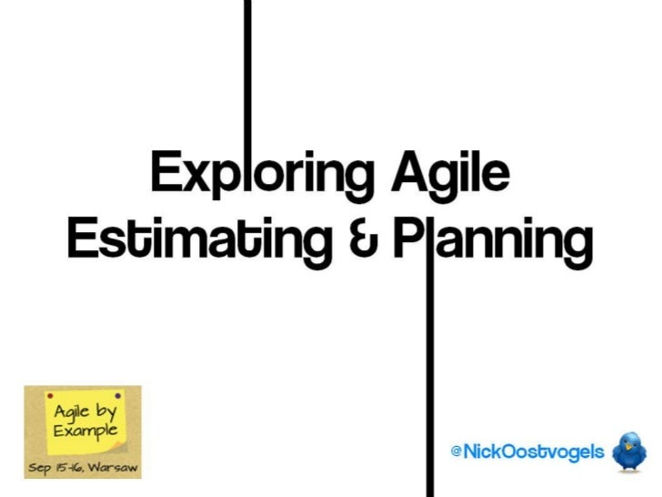 Exploring AgileEstimating & Planning               @NickOostvogels